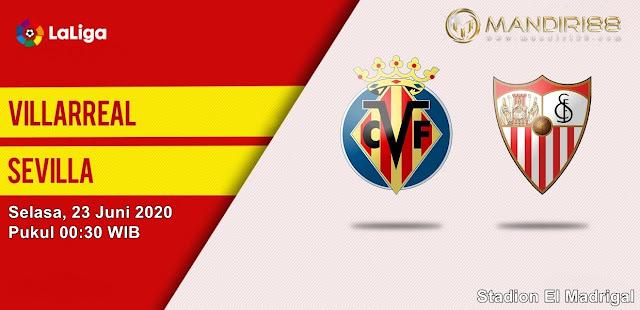 Prediksi Villarreal Vs Sevilla, Selasa 23 Juni 2020 Pukul 00.30 WIB