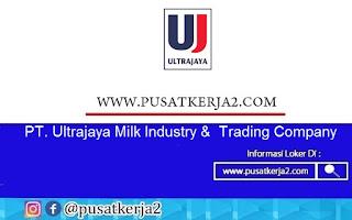Lowongan Kerja SMA SMK D3 S1 Agustus 2020 di PT Ultrajaya Milk Industry & Trading