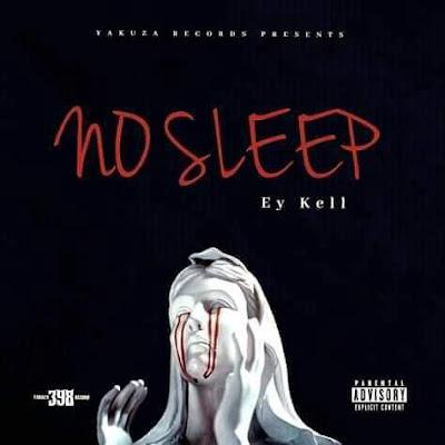 Ey Kell - No Sleep