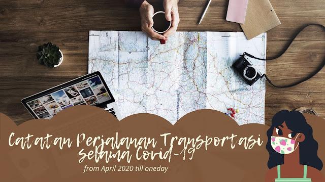 Catatan Perjalanan Transportasi selama Covid-19