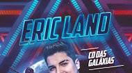 Eric Land - CD Das Galáxias - Promocional - 2021