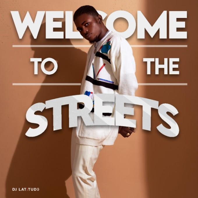 "[Mixtape] DJ Latitude – ""Welcome To The Streets"" #Arewapublisize"