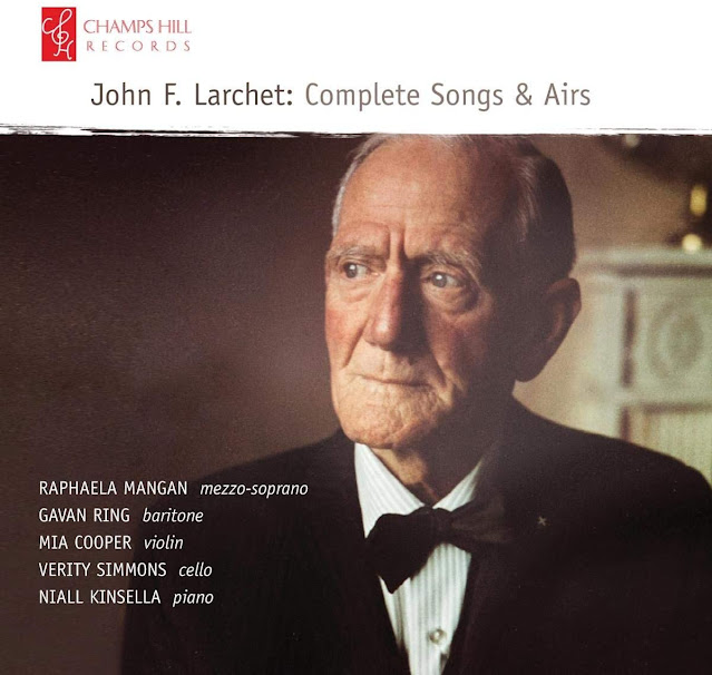 John Francis Larchet Songs and Airs; Gavan Ring, Raphaela Mangan, Mia Cooper, Verity Simmons, Niall Kinsella; Champs Hill