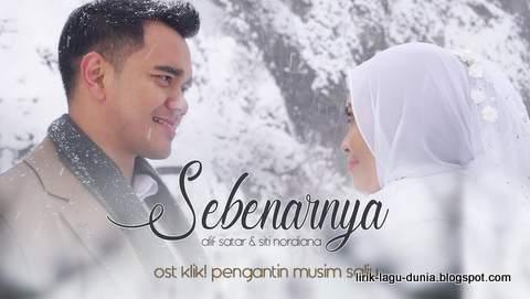 Lirik Lagu Sebenarnya - Alif Satar ft. Siti Nordiana