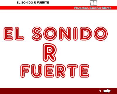 http://www.ceiploreto.es/sugerencias/cplosangeles.juntaextremadura.net/web/curso_3/lengua/sonido_r_3/sonido_r_3.html