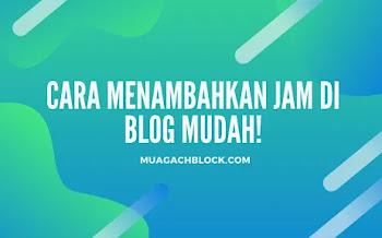 Cara Menambahkan Jam Di Blog Mudah!