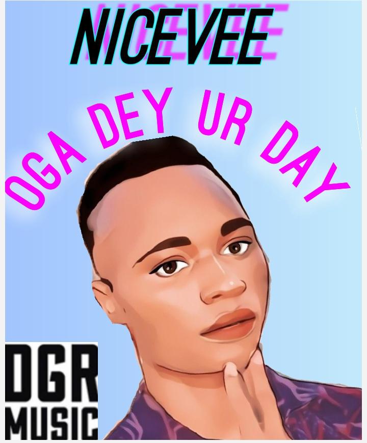 [Music] Nicevee ft DGR misic- Oga Dey ur dey  #Arewapublisize