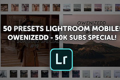 50 PRESET LIGHTROOM MOBILE GRATIS - OWENIZEDD PRESET PACK