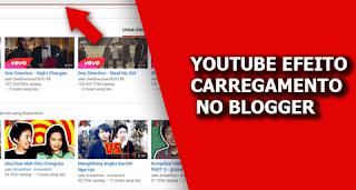 adicionar efeito carregamento do youtube no blogger