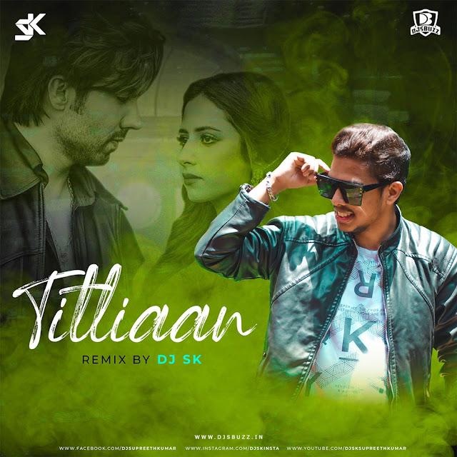 Titliaan (Remix) – DJ SK