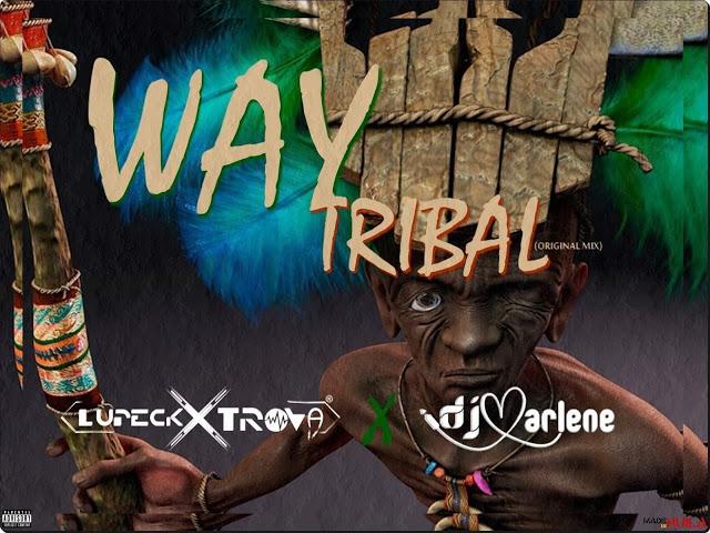 DJ Lupeck Xtrova & DJ Marlene Detroit - Way Tribal (Original Mix)
