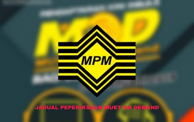 Jadual Peperiksaan MUET On Demand 2020 (MoD)
