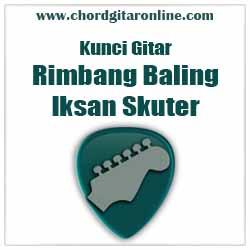 Chord Iksan Skuter Rimbang Baling