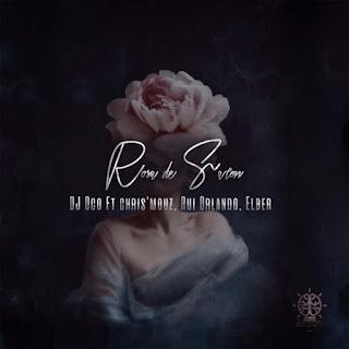 Rui Orlando Feat. DJ OCO, Chris'Mouz & Elber - Rosa de Saron