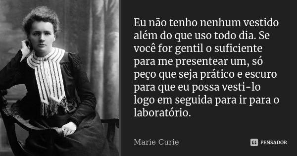 marie_curie_eu_nao_tenho_nenhum_vestido_alem_do_que_uso