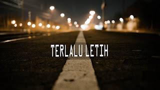 TERLALU LETIH | ACHMADI IMAN FARIS