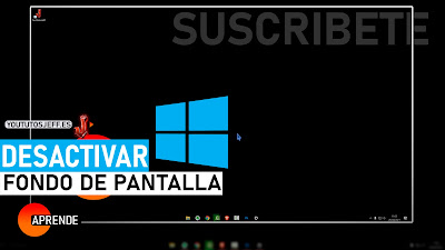 Desactivar Fondo de Pantalla en Windows 10