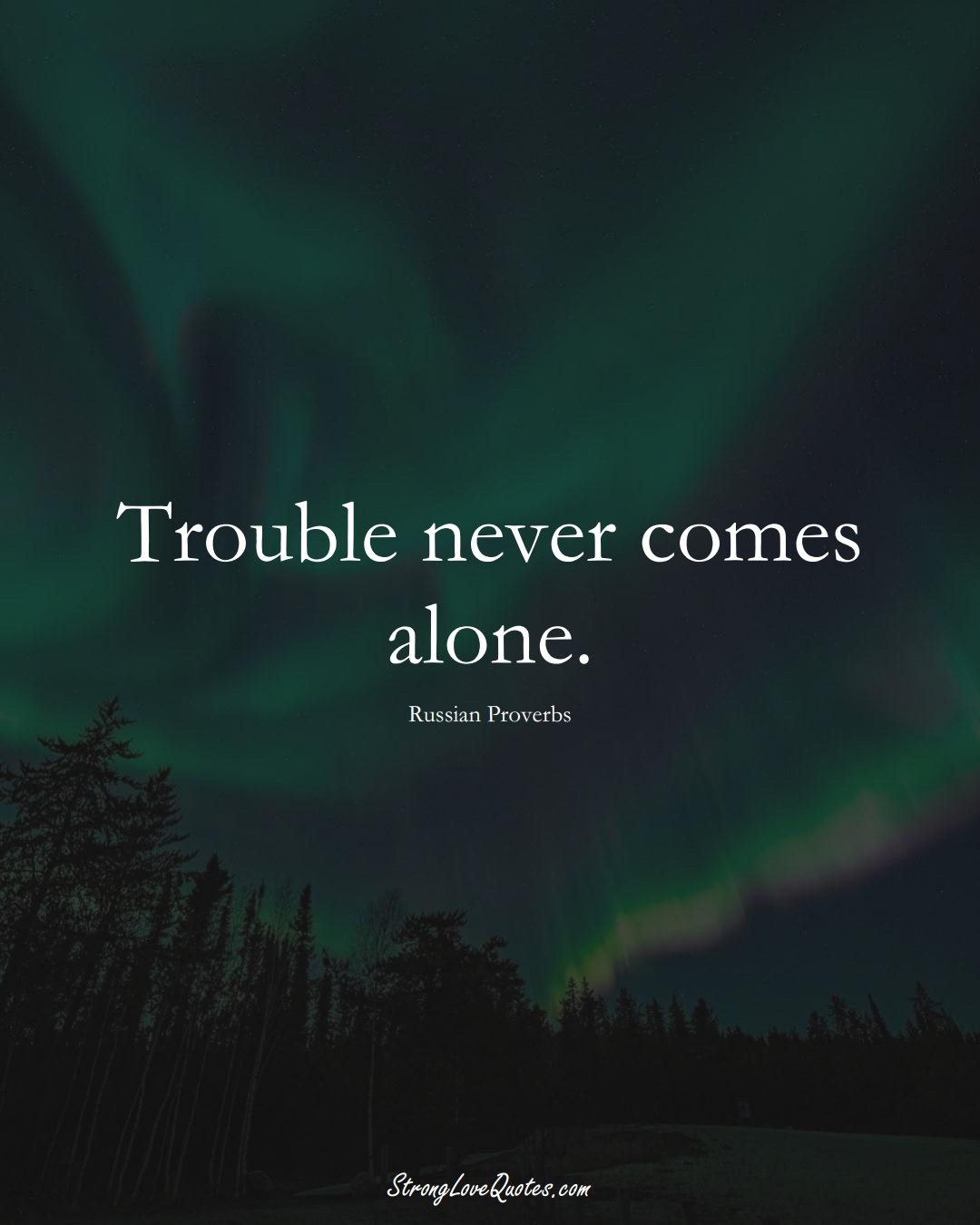 Trouble never comes alone. (Russian Sayings);  #AsianSayings