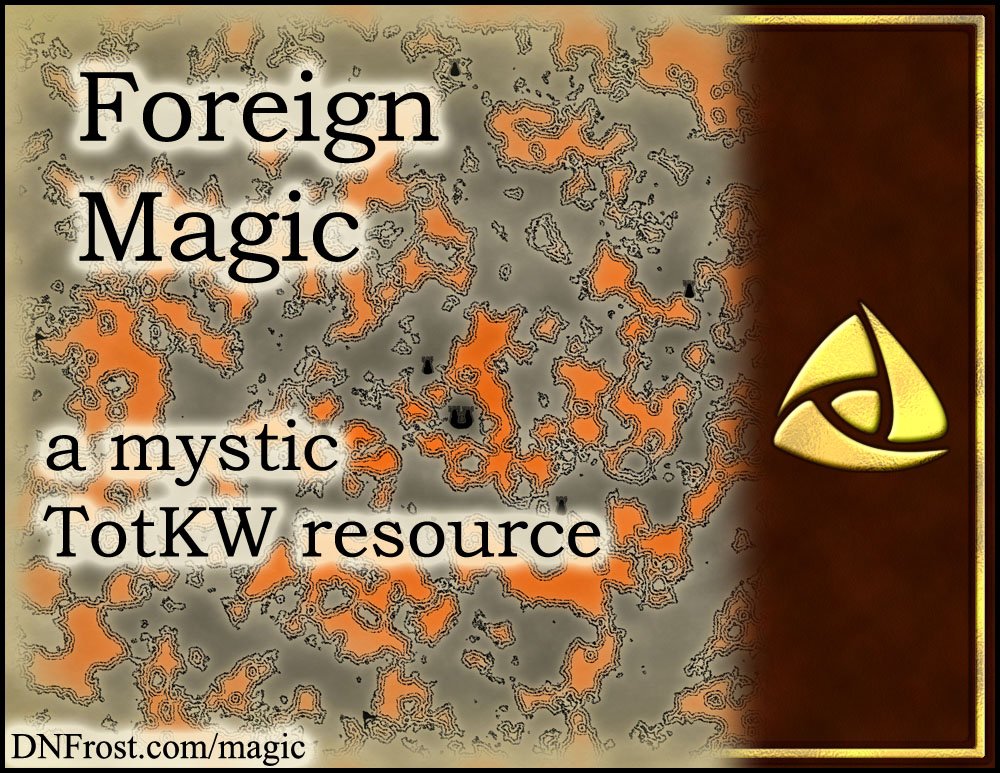 Foreign Magic: four branches of power unlocked by study www.DNFrost.com/magic #TotKW A mystic resource by D.N.Frost @DNFrost13 Part 5 of a series.
