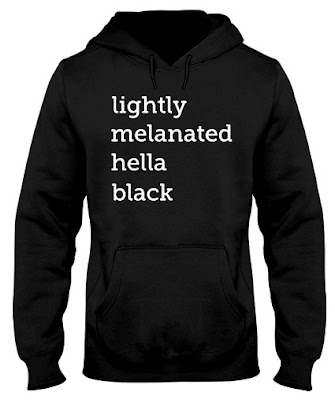lightly melanated hella black hoodie t shirt svg SWEATSHIRT SWEATER TANK TOPS. GET IT HERE