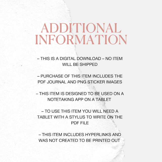 Additional information: this is a digital download – no item will be shipped, purchase of this item includes the PDF journal and PNG sticker images, this item is designed to be used on a note taking app on a tablet, to use this item you will need a tablet with a stylus to write on the PDF file, this item includes hyperlinks and was not created to be printed out.