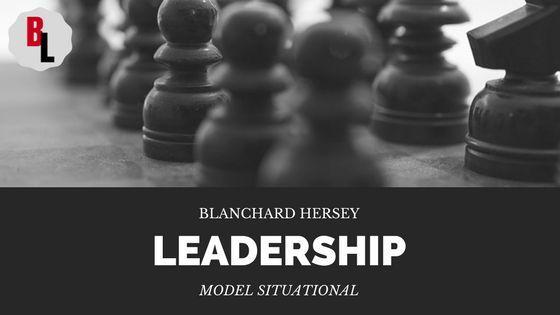 Blanchard Hersey Leadership Model Situational