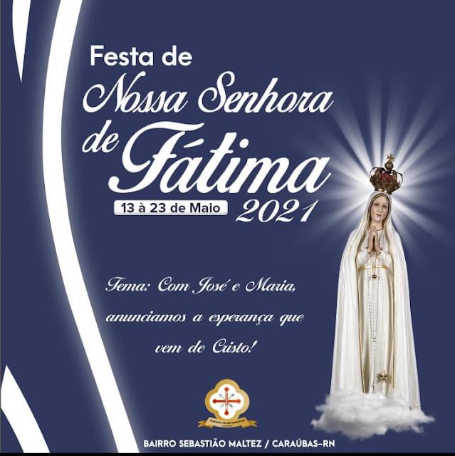 Festa de Nossa Senhora de Fátima dará início dia 13 de maio em Caraúbas