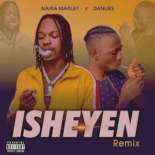 [Music] Naira marley x Danues - isheyen (Remix)