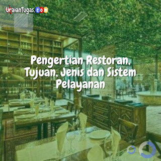 Pengertian Restoran, Tujuan, Jenis dan Sistem Pelayanan