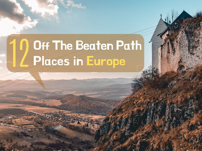 12 Destinations Off The Beaten Path in Europe