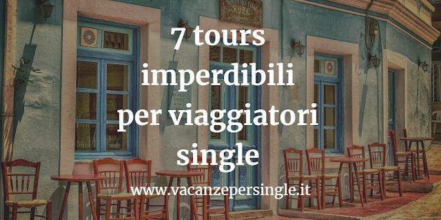 7 tours per viaggiatori single