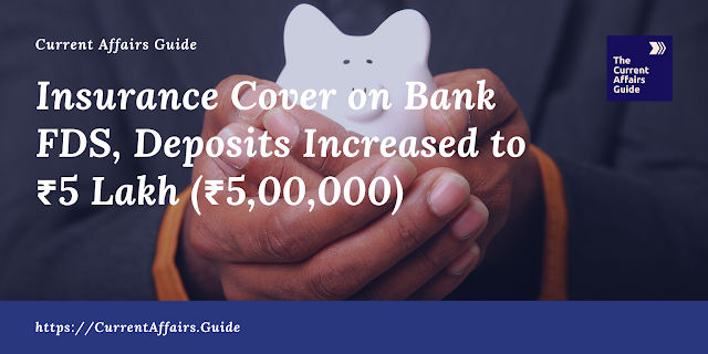 Insurance Cover on Bank FDS, Deposits Increased to ₹5 Lakh (₹5,00,000)