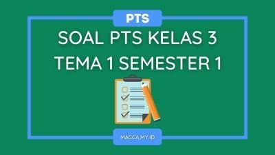 Soal PTS Kelas 3 Tema 1 Semester 1 dan Kunci Jawaban