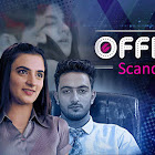 Office Scandal webseries  & More