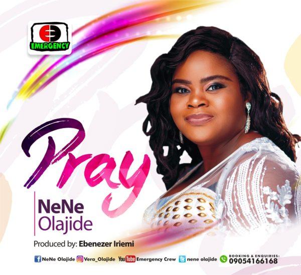 Nene Olajide - Pray Lyrics & Mp3 Download