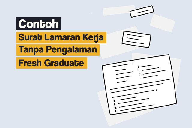Contoh Surat Lamaran Kerja Tanpa Pengalaman Fresh Graduate Blog Lokerplk