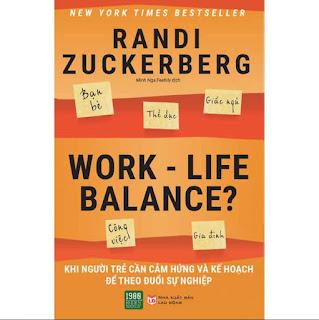 Work-Life Balance: Cuốn Sách Thông Minh, Tinh Tế Và Đầy Tâm Lý Giúp Bạn Sắp Xếp Cuộc Sống, Công Việc Thật Hiệu Quả ebook PDF EPUB AWZ3 PRC MOBI