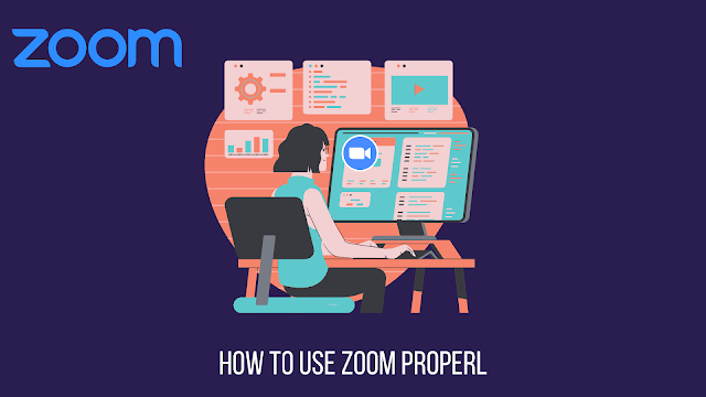 How to Use Zoom Properly