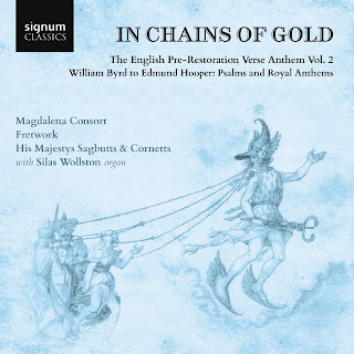 In Chains of Gold, volume 2 - Byrd, Bull, Cosyn, Hooper, Mundy; Magdalena Consort, Fretwork, His Majestys Sagbutts & Cornetts, William Hunt