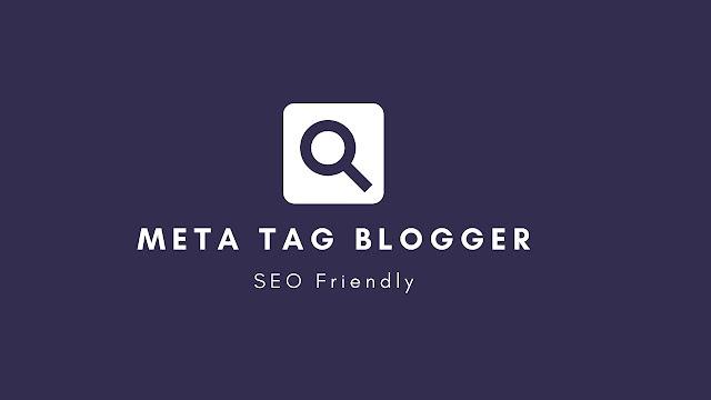 Custom Meta Tag Blogger SEO Friendly