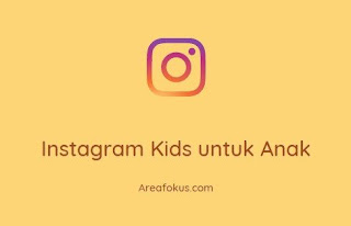 Instagram Kids untuk Anak