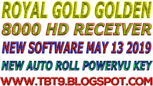 ROYAL GOLD GOLDEN 8000 HD RECEIVER NEW SOFTWARE AUTO ROLL POWERVU KEY