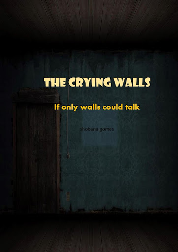 The Crying Walls - A free book by Shobana
