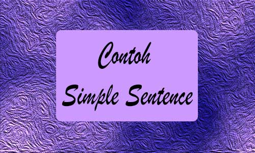 Contoh Simple Sentence dengan Arti dan Materi Lengkap