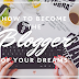 How to Become the Blogger of your Dreams