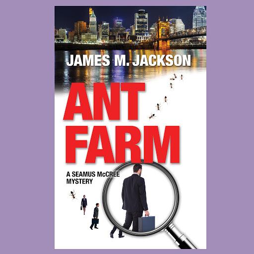 Ant Farm (Seamus McCree #1)