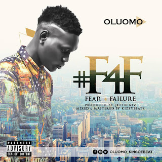 MUSIC: Oluomo - Fear 4 Failure
