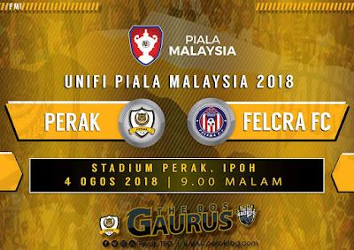 Live Streaming Perak vs FELCRA FC Piala Malaysia 4.8.2018