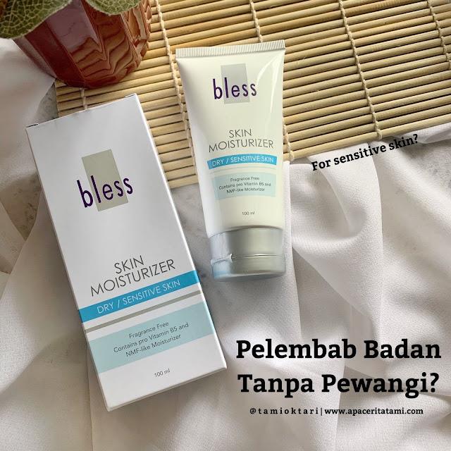 [REVIEW] Bless Skin Moisturizer Untuk Kulit Kering & Sensitif