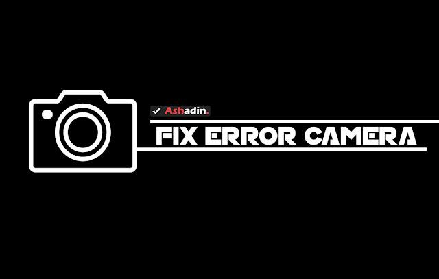 atasi kamera error di android